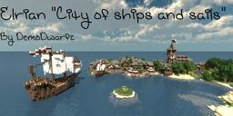Elrian 'City of Ships and Sails' by DemoDwarfz Minecraft Map & Project