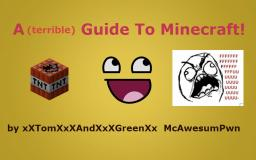 A [Terrible] Guide to Minecraft