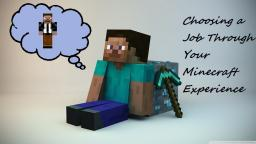 Choosing a Job Through Your Minecraft Experience Minecraft Blog Post