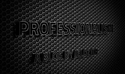 Professionalism-What it is and How to Achieve it(100 Subscriber Special) Minecraft Blog Post