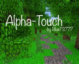 Alpha-Touch Minecraft Texture Pack