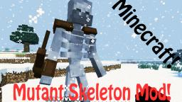 Minecraft: Mutant Skeleton Mod - Mutant Creatures (skeleton, creeper, zombie, enderman)! Minecraft Blog Post