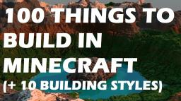 100 Things to build in Minecraft (+ 10 building styles)
