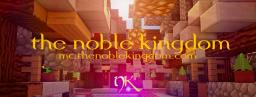 The Noble Kingdom [1.6.2] - PvP - Hard Survival - Economy - Griefing - Protections Minecraft Server