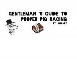 Gentleman's Guide To Proper Pig Racing Minecraft Blog Post