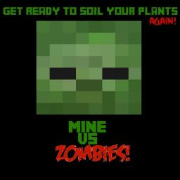 Mine vs zombies [Coders needed] Minecraft Blog Post