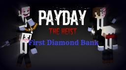 [1.7.2][ADV] Payday the Heist : First Diamond Bank Minecraft