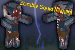 Zombie Squid Men!!!1! mod (looking for help) W.I.P. Minecraft