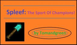 Spleef: The Sport of Champions