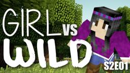 Girl vs Wild: Let's Play 1.6 Minecraft Survival
