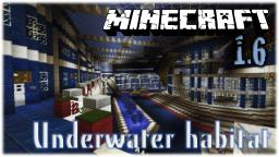 Underwater habitat Minecraft Map & Project