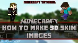 How to Make 3D Skin Images [Tutorial] Minecraft Blog Post