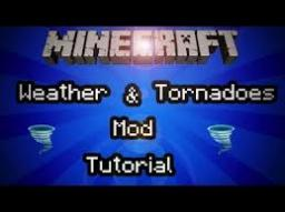 How To Install the Weather and Tornado 2 mod 1.7.10