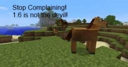 Stop complaining about 1.6 [Rant] Minecraft