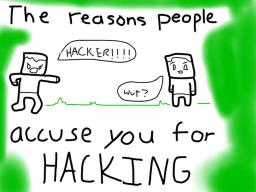 The Reasons People Accuse you for Hacking. Minecraft
