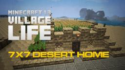 Efficient 7x7 Desert Home  |  Village Life Ep. 5 Minecraft Blog Post