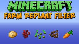 Minecraft: Farm Replant Filter Tutorial Minecraft Project