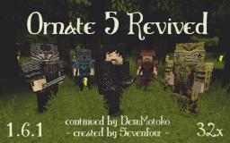 [32x / 1.6.1] Ornate 5 Revived | 1.2.1 Minecraft Texture Pack