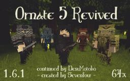 [64x / 1.6.1] Ornate 5 Revived | 1.2.1 Minecraft Texture Pack