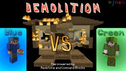 DEMOLITION ~ [Destructive Mini-Game] [Redstone-powered] Minecraft Map & Project