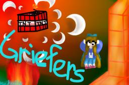 Griefers!!! How and why griefers grief and how to prevent them!! Minecraft Blog