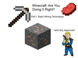 Minecraft- Surviving Correctly- Mining Strageties, and Setting Up For Diamonds Plus!