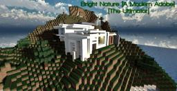Bright Nature [A Modern Adobe] [The-Ultimator] [Mega-Modern] Minecraft Map & Project