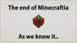 The End of Minecraftia As We Know It.. Minecraft Blog Post