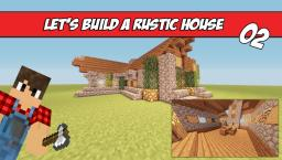 Let's build a rustic house - The INTERIOR Minecraft Blog