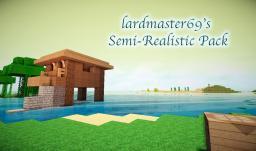 lardmaster69's Semi-Realistic Pack