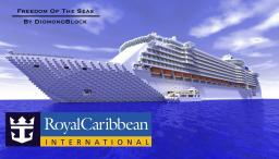 Freedom Of The Seas [1:1 Scale Replica] [Download] Minecraft Project