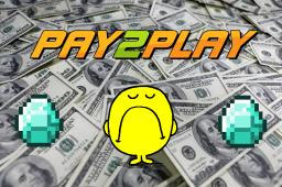 Pay 2 Play: A Tale of Greed Minecraft Blog