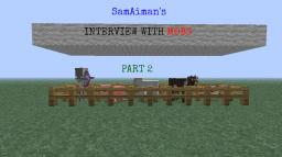 Interviewing With Mobs Part 2 :D Minecraft Blog Post
