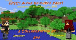 [1.6.2] EPIC's Alpha Resource Pack! [0.5] Minecraft Texture Pack