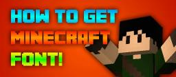 How to get Minecraft Font! [Windows] Minecraft Blog Post