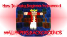 How To Make Advanced/Beginner Wallpaper/Picture for Minecraft! Minecraft Blog Post