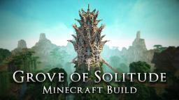 The Grove of Solitude Minecraft Project
