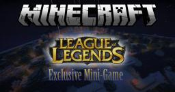 League of Legends Exclusive Mini-Game v5.10 [1.8.7] Minecraft Project