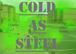 Cold as Steel: Chapter I, The Silent Streets [Home Page] Minecraft Blog