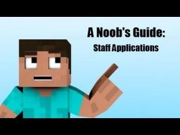 A dumbies guide to - Staff applications. Minecraft Blog