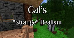 Cal's Strange Realistic Minecraft Texture Pack