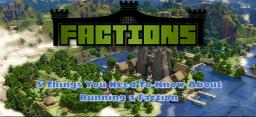 5 Things You Need to Know About Running a Faction [200 Sub Special, Thank You!!!] Minecraft