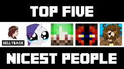Top five nicest people I have met so far. [Pop Reel!] Minecraft