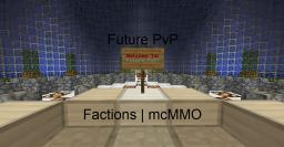 Future PvP [1.6.2] Factions | mcMMO | Need Staff Minecraft Server