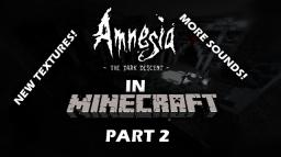 Amnesia Adventure Map - Part 2 [With resource pack]