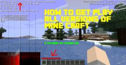 How to play all versions of Mine Craft! (No mods needed!) Minecraft Blog Post