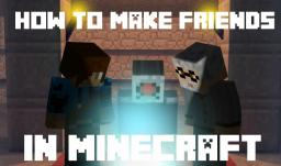 How to make friends in Minecraft! Minecraft