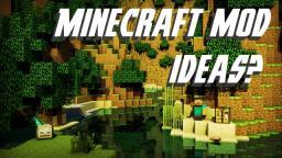 Any mod ideas? Minecraft Blog Post