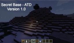 Secret Base - ATD Minecraft Map & Project