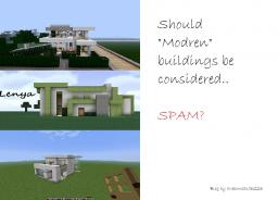 """Should """"Modern"""" Building Be Considered... SPAM? (Rant?) Minecraft Blog"""